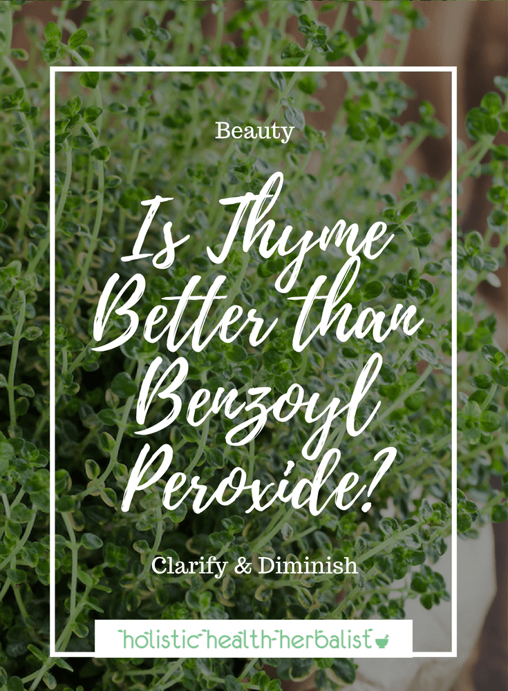 Is Thyme Better than Benzoyl Peroxide? - Find out why thyme is a strong contender against benzoyl peroxide for treating acne naturally.