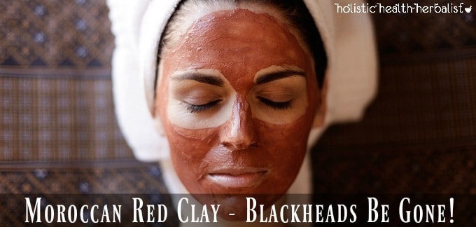 Moroccan Red Clay - Blackheads Be Gone!