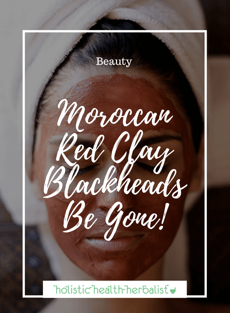 Moroccan Red Clay - Blackheads Be Gone! - Learn about my favorite facial clay for drying blackheads and pulling impurities from the skin.