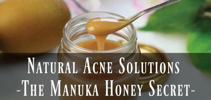 Natural Acne Solutions - The Manuka Honey Secret