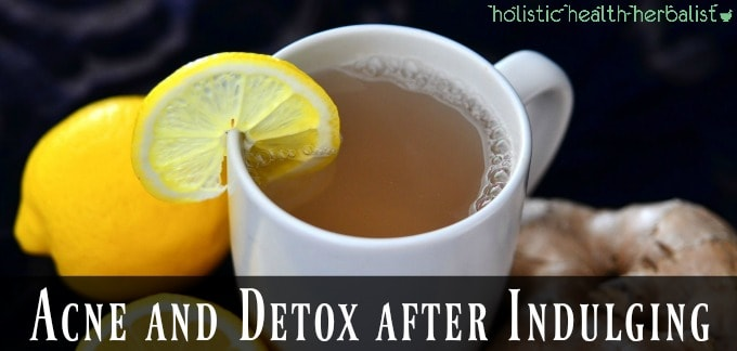Acne and Detox after Indulging