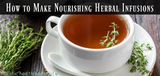 How to Make Nourishing Herbal Infusions