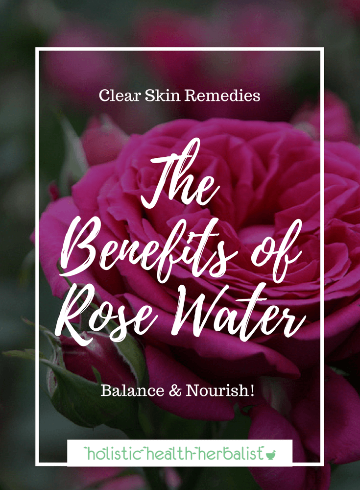 The Benefits of Rose Water - Learn about how amazing rose water is for balanced and beautiful acne free skin.