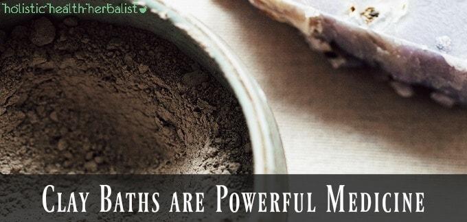 Clay Baths are Powerful Medicine - DIY clay bath