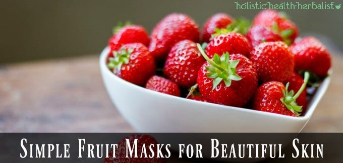 How to make Simple Fruit Masks for Beautiful Skin