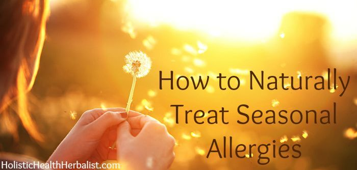 Naturally Treat Seasonal Allergies with herbs