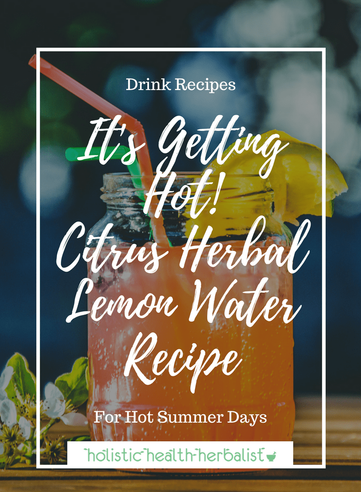 Citrus herbal Lemon Water - Learn how to make an incredibly refreshing citrus and herb infused lemon water for hot summer days! Super cooling and delicious!