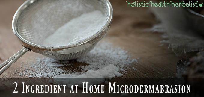 2 Ingredient at Home Microdermabrasion