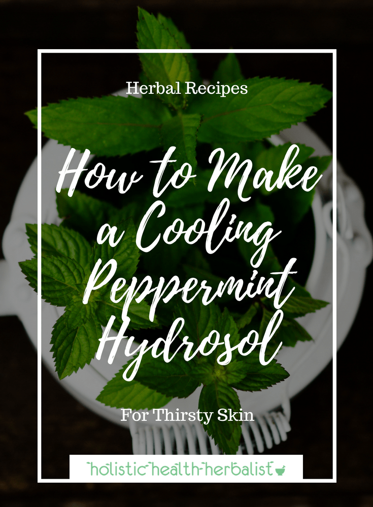 How to Make a Cooling Peppermint Hydrosol - Learn how to make hydrosols at home using almost any fresh herb from your garden. Today, I will show you how to make a cooling peppermint hydrosol for hot summer days.