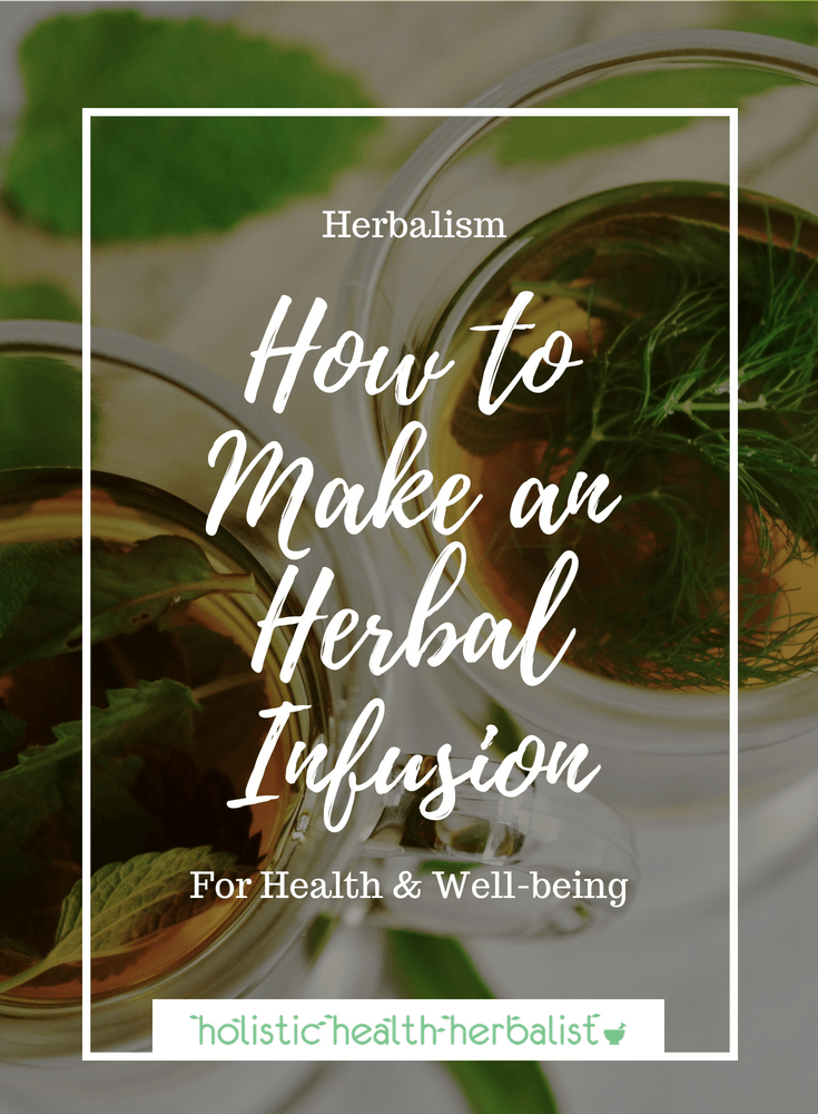 How to Make an Herbal Infusion - Learn how to make nourishing herbal infusions to keep you healthy or to treat colds and flu.