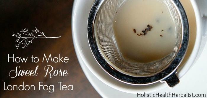 Homemade Rose London Fog Tea