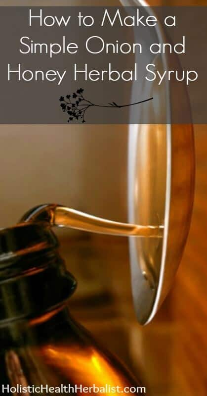 How to Make a Simple Onion and Honey Herbal Syrup - Learn how to make this amazing syrup for cold and flu!