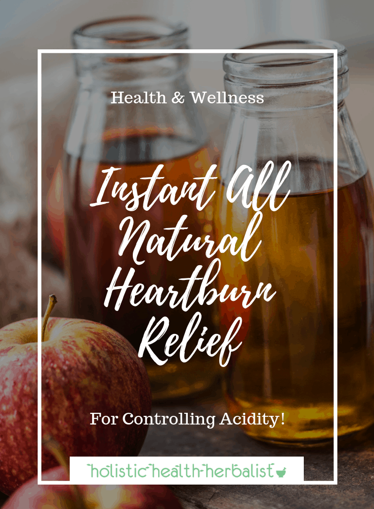 Instant All Natural Heartburn Relief - Learn how raw apple cider vinegar is one of the best home remedies for heartburn.