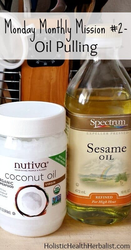 Monday Monthly Mission #2 Oil Pulling - Learn about oil pulling and its many benefits for oral health.