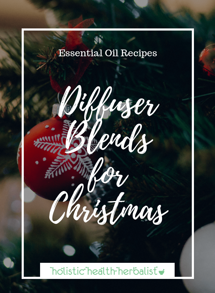 Diffuser Blends for Christmas - Try these amazing holiday inspired diffuser blends all winter long using essential oils!