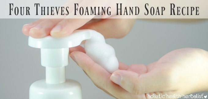 Four Thieves Foaming Hand Soap Recipe