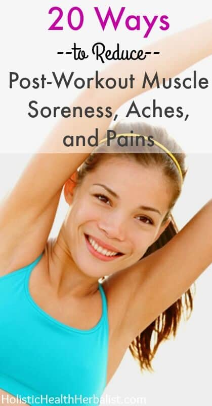 20 Ways to Reduce Post-Workout Muscle Soreness, Aches, and Pains