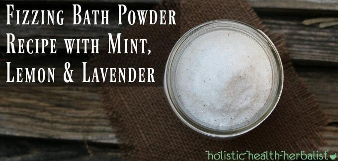 Fizzing Bath Powder Recipe with Mint, Lemon & Lavender