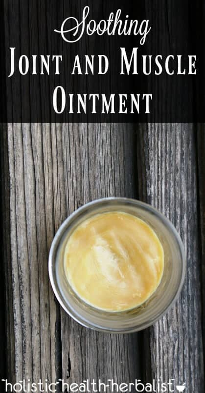 Soothing Joint and Muscle Ointment - Learn how to make an effective pain relieving ointment for joints, sore muscles, and inflammation.