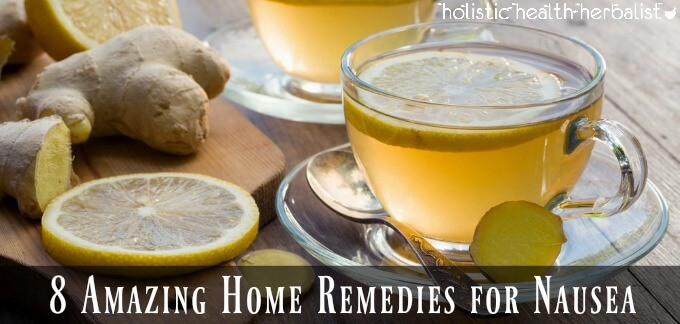 8 Amazing Home Remedies for Nausea