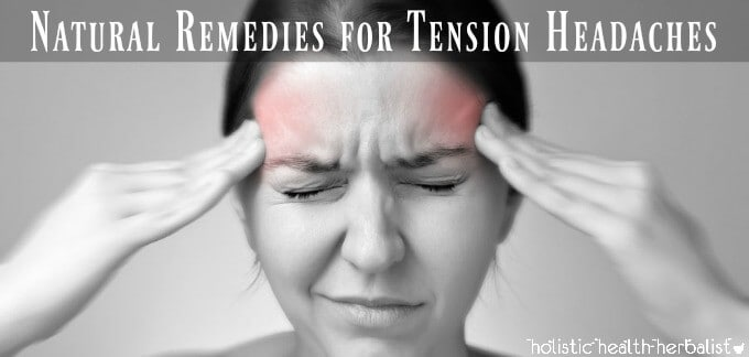 Natural Remedies for Tension Headaches