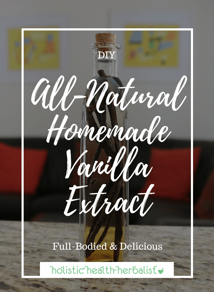 All-Natural Homemade Vanilla Extract - Learn how to make a delicious and full-bodied homemade vanilla extract using all-natural ingredients.