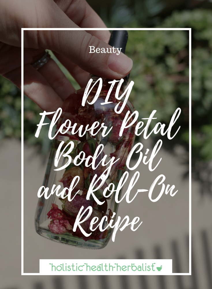 DIY Flower Petal Body Oil and Roll-On Recipe - These beautiful oils are infused with dried flower petals and healing essential oils.