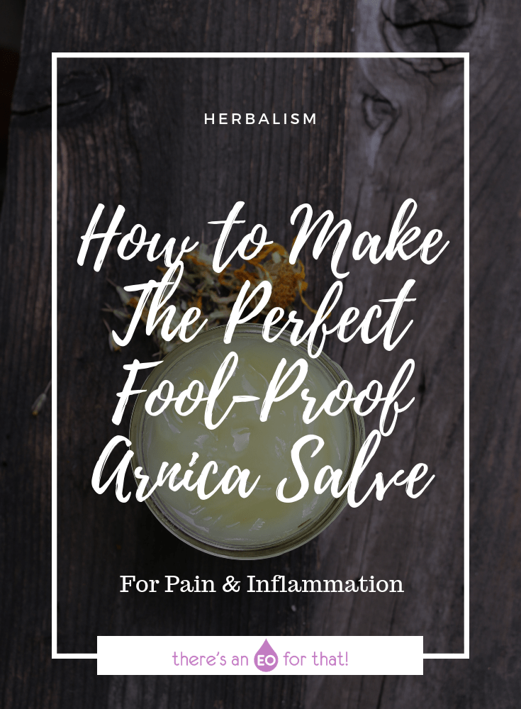 How to Make The Perfect Fool-Proof Arnica Salve - This salve is perfect for bumps, bruises, sprains, strains, and any type of soreness and inflammation.