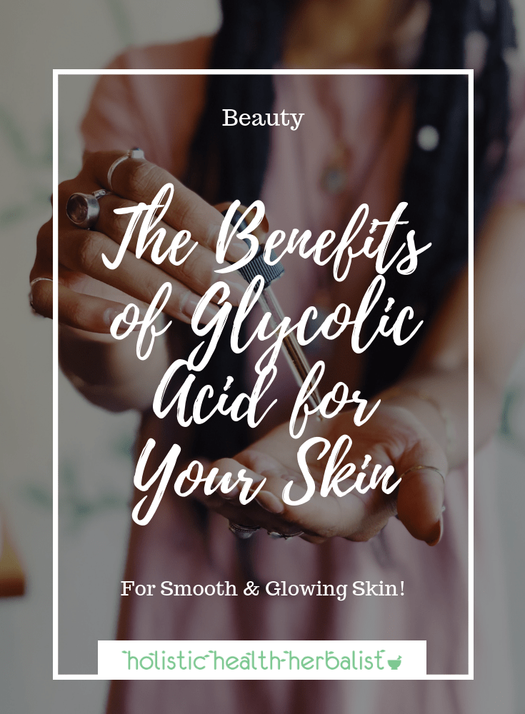 The Benefits of Glycolic Acid for Your Skin - Glycolic acid in one of the best exfoliants you can use for resurfacing the skin, brightening the complexion, and giving it a supple glow!