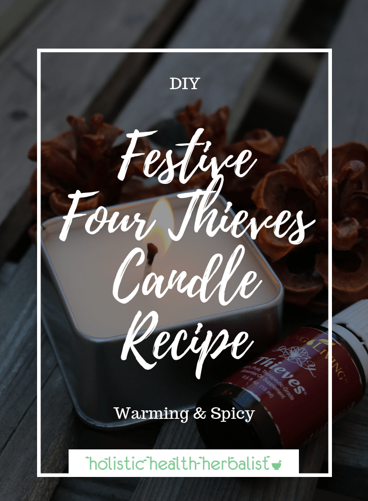 Festive Four Thieves Candle Recipe - Learn how to make the perfect soy wax candle infused with the fabled thieves essential oil blend. It's perfect for the holidays and as a gift!